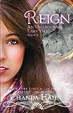 Reign: Volume 4 (An Unfortunate Fairy Tale)
