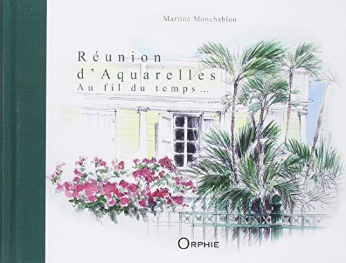 Réunion d'aquarelles, au fil du temps... par Martine Monchablon