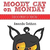 Moody Cat on Monday: Volume 1 (Diary of a Moody Cat)