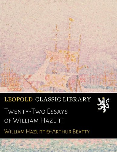 Twenty-Two Essays of William Hazlitt por William Hazlitt