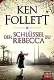 Der Schlüssel zu Rebecca: Roman (Allgemeine Reihe. Bastei Lübbe Taschenbücher)