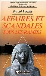 AFFAIRES ET SCANDALES SOUS LES RAMSES. La crise des Valeurs dans l'Egypte du Nouvel Empire