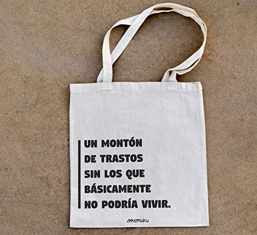 02b322fff Okemaku - Tote Bag Mensaje: Un montón de trastos sin los Que básicamente no  podría