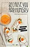 : Because you are hungry: KOCHEN LIEBEN LERNEN