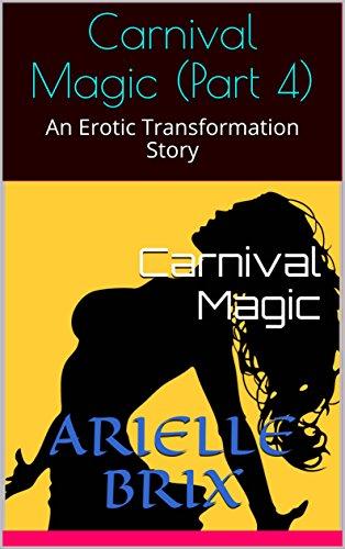 Carnival Magic (Part 4): An Erotic Transformation Story (English Edition)