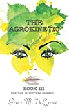 The Agrokinetic (The Day 12 Witches Burned)