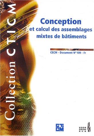 Conception et calcul des assemblages mixtes des bâtiments : CECM - Document n° 109 - Fr