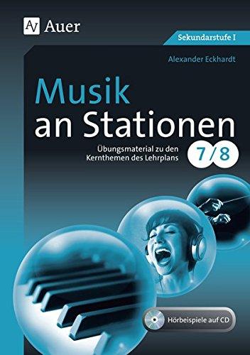 Musik an Stationen 7-8: Übungsmaterial zu den Kernthemen des Lehrplans Klasse 7-8 8 Station