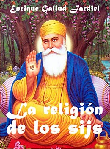 La religión de los sijs (La India milenaria nº 2) por Enrique Gallud Jardiel