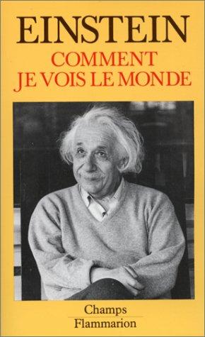Comment je vois le monde par Albert Einstein