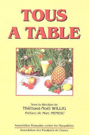 Tous à table : Cuisine adaptée aux difficultés d'alimentation par Thiébaut-Noël Willig