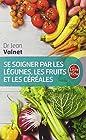 Se soigner par les légumes, les fruits et les céréales