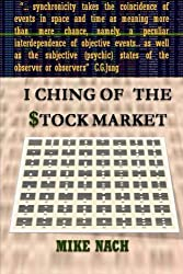 I Ching of the Stock Market by Mike Nach (2014-10-25)