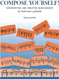 Compose Yourself!: Songwriting and Creative Musicianship in Four Easy Lessons (English Edition)