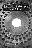 The The Notebooks of Paul Brunton: Relativity, Philosophy & Mind Relativity, Philosophy and Mind v. 13 (The Notebooks of Paul Brunton, Vol 13)