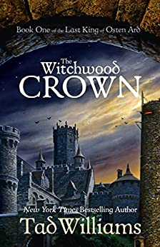 The Witchwood Crown: Book One of The Last King of Osten Ard (Last King of Osten Ard 1) (English Edition) van [Williams, Tad]