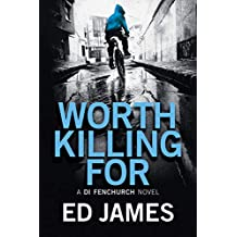 Worth Killing For (A DI Fenchurch Novel Book 2) (English Edition)