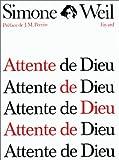 Attente de Dieu de Simone Weil (10 janvier 1985) Broché