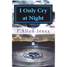 I Only Cry At Night, living with Sickle Cell Disease (English Edition)