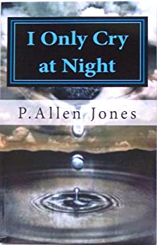 I Only Cry At Night, living with Sickle Cell Disease (English Edition) van [Jones, P. Allen]