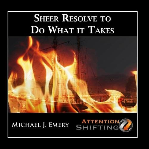 sheer-resolve-to-do-what-it-takes-nlp-and-guided-visualization-for-inner-resolve-by-michael-j-emery
