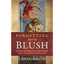Forgetting How to Blush: United Methodism's Compromise with the Sexual Revolution (English Edition)