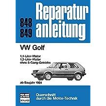 VW Golf   ab Baujahr 1984: 1.1 / 1.3 Liter-Motor ohne 5 Gang-Getriebe  //  Reprint der 11. Auflage 1986 (Reparaturanleitungen)
