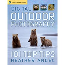 Digital Outdoor Photography: 101 Top Tips (Lark Photographic Book)