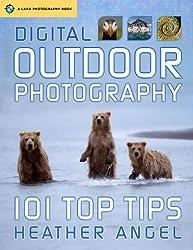 Digital Outdoor Photography: 101 Top Tips (Lark Photographic Book)