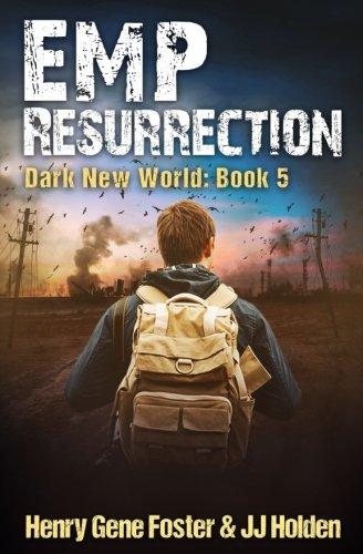 emp-resurrection-dark-new-world-book-5-an-emp-survival-story-volume-5