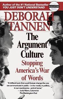 The Argument Culture: Moving from Debate to Dialogue von [Tannen, Deborah]