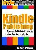Kindle Publishing: Format, Publish & Promote your Books on Kindle