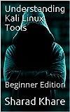 Understanding Kali Linux Tools: Beginner Edition