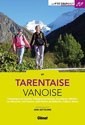Tarentaise - Vanoise: Champagny-en-Vanoise, Pralognan-la-Vanoise, Courchevel, Méribel, Les Menuires, Val-Thorens par Jean Gotteland