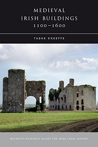 Medieval Irish Buildings, 1100 - 1600