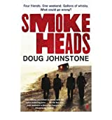 [(Smokeheads)] [ By (author) Doug Johnstone ] [August, 2011]