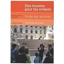Guide. Activités enfants dans musées Paris Ile de France