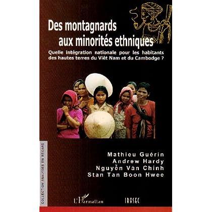Des montagnards aux minorités ethniques : Quelle intégration nationale pour les habitants des hautes terres du Viêt Nam et du Cambodge ?