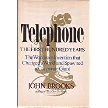 Telephone: The First Hundred Years by John Brooks (1976-05-23)