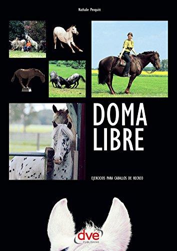 [EPUB] Doma libre. ejercicios para caballos de recreo