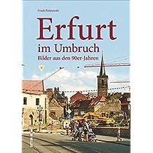 Erfurt im Umbruch. Rund 160 teils unveröffentlichte Bilder aus den 90er-Jahren zeigen die Stadtentwicklung in Thüringens Landeshauptstadt nach der Wiedervereinigung. (Sutton Archivbilder)