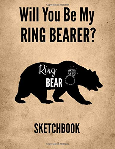 Will You Be My Ring Bearer? Sketchbook: Ring Bearer Proposal: 8.5x11 Inch, 120 Pages, Blank Sketchbook, Notebook To Write, Draw, Doodle, Sketch Or Paint In -