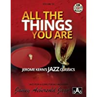 Jamey Aebersold Jazz -- All the Things You Are, Vol 55: Jerome Kern's Jazz Classics, Book & CD (Jamey Aebersold Play-A-Long Series)
