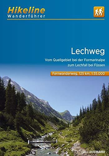 Wanderführer Lechweg: Vom Quellgebiet bei der Formarinalpe zum Lechfall bei Füssen, 8 Etappen, 125 km (Hikeline /Wanderführer)