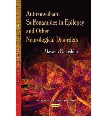 [(Anticonvulsant Sulfonamides in Epilepsy & Other Neurological Disorders)] [ By (author) Masako Kinoshita ] [April, 2014]