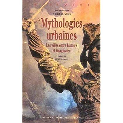 Mythologies urbaines : Les villes entre histoire et imaginaire