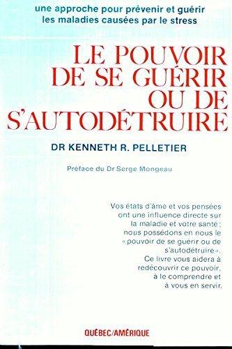 Pouvoir de se gu?rir ou de.. by Dr.K.R. Pelletier (February 16,1995)
