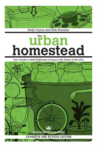 The Urban Homestead: Self-Sufficient Living in the City (Process Self-reliance Series)