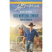 Her Montana Cowboy (Big Sky Centennial) by Valerie Hansen (2014-06-17)