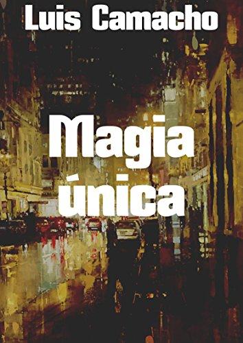 Magia única por Luis Camacho